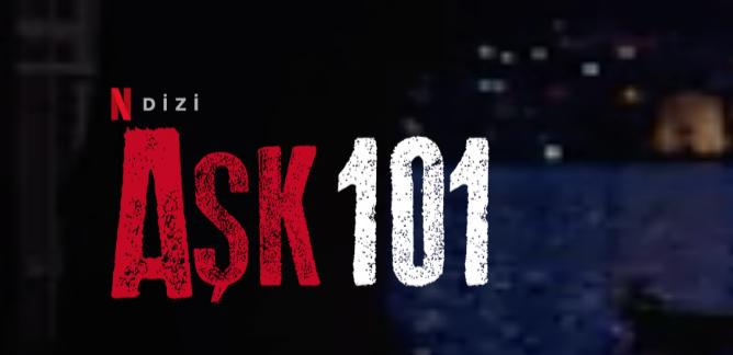 AŞK 101