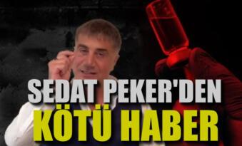 Sedat Peker'den kötü haber